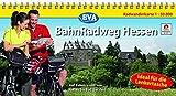Kompakt-Spiralo BVA BahnRadweg Hessen Auf Bahntrassen von Hanau bis Bad Hersfeld Radwanderkarte 1:50.000