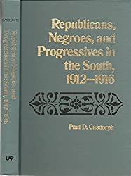 Republicans, Negroes and Progressives in the South, 1912-16