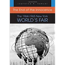 The End of the Innocence: The 1964-1965 New York World's Fair