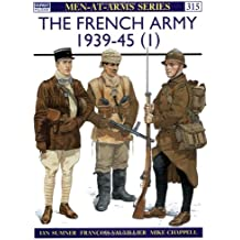 The French Army 1939-45 (1) (Men-at-Arms, Band 315)