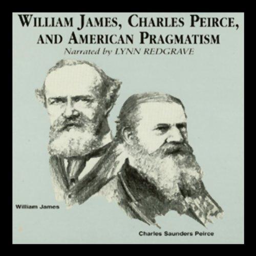 William James, Charles Peirce, and American Pragmatism  Audiolibri