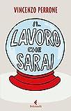 Scarica Libro Il lavoro che sarai (PDF,EPUB,MOBI) Online Italiano Gratis