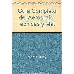 Guia Completo del Aerografo: Tecnicas y Mat.