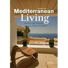 [(Mediterranean Living : Stylish and Elegant or Close to Nature)] [By (author) Manuela Roth] published on (April, 2015)