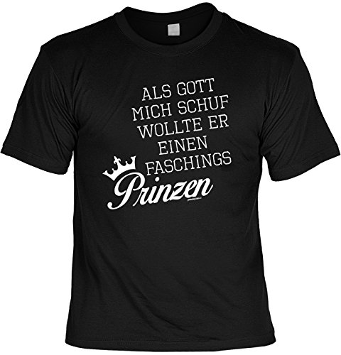 Fasching T-Shirt Als Gott mich schuf wollte er einen Faschings Prinzen Karneval Fastnacht Fun Shirt geil bedruckt Schwarz