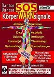SOS-KörperWARNsignale - KRANKHEITEN-FRÜHWARNSYSTEM: Auch wenn du kein Arzt bist, Alarmzeichen auf den ersten Blick erkennen und schnell handeln -
