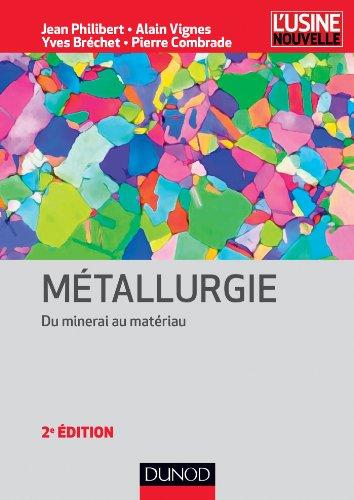 Métallurgie - 2ème édition - Du minerai au matériau - NP