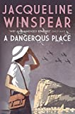A Dangerous Place (Maisie Dobbs Mystery Series Book 10) by Jacqueline Winspear