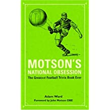 Motson's National Obsession: The Greatest Football Trivia Book Ever...