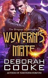 Wyvern's Mate (The Dragons of Incendium) (Volume 1) by Deborah Cooke (2016-04-17)