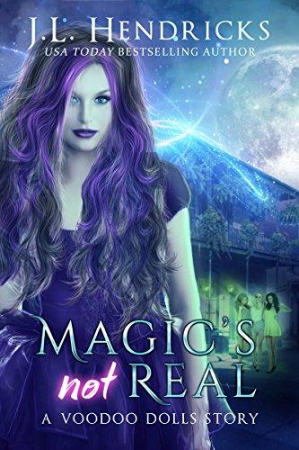 Magic's Not Real: A Voodoo Dolls Novella Story (English Edition)