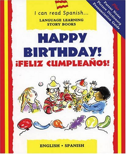 Happy Birthday: Feliz Cumpleanos (I Can Read Spanish S.)