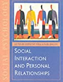 Social Interaction and Personal Relationships (Published in association with The Open University)