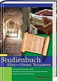 Studienbuch Altes und Neues Testament: So macht Bibellesen Spaß, gründliche Basisinformation für jeden Bibelleser, Systematisch und übersichtlich