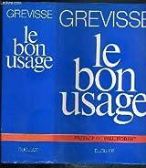 Le Bon usage : Grammaire française avec des remarques sur la langue française d'aujourd'hui