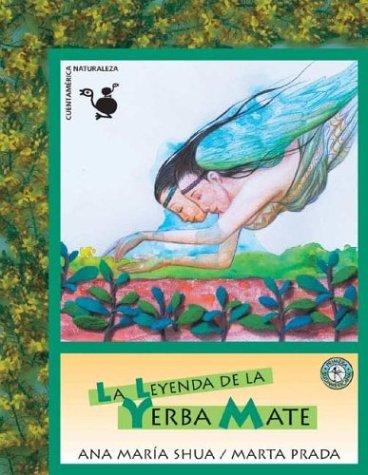 La Leyenda De La Yerba Mate por Ana Maria Schoua
