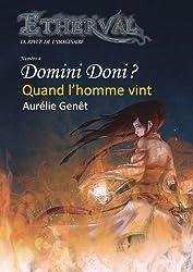 Etherval - Quand l'homme vint (Etherval Domini Doni t. 4)