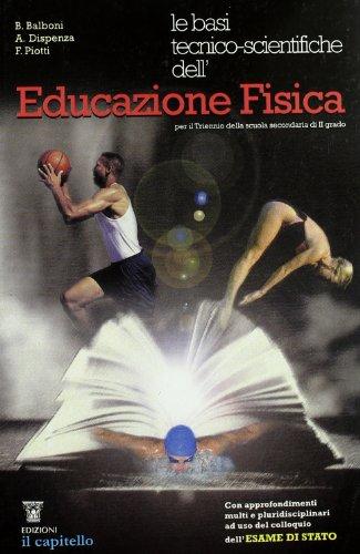 Educazione fisica. Basi tecnico-scientifiche. Con materiali per il docente. Per le Scuole superiori