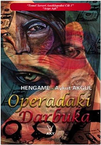 "Operadaki Darbuka: ""Temel Serseri Ansiklopedisi Cilt.1"" - ""Argo : Aşk"""