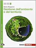 Gestione dell'ambiente e del territorio. Per le Scuole superiori. Con e-book. Con espansione online