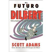El futuro de Dilbert (Dilbert Books)