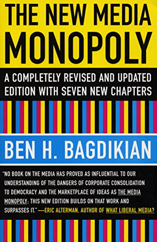 The New Media Monopoly: A Completely Revised and Updated