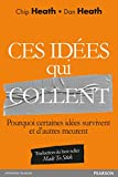 Ces idées qui collent : Pourquoi certaines idées survivent et d'autres meurent
