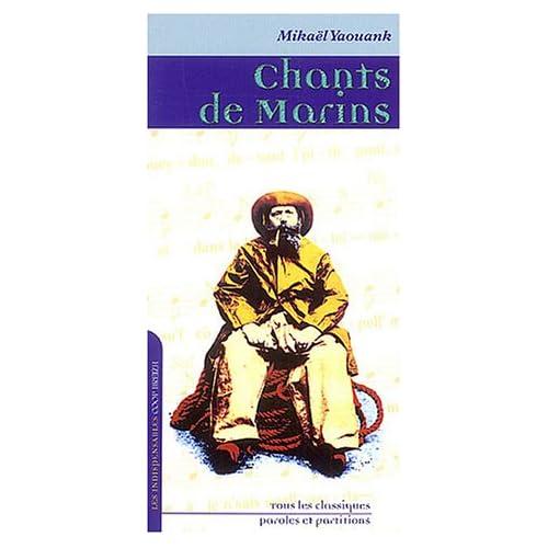 Chants de marins : Tous les classiques, paroles et partitions