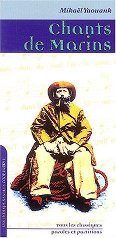 Chants de marins : Tous les classiques, paroles et partitions par Mikaël Yaouank