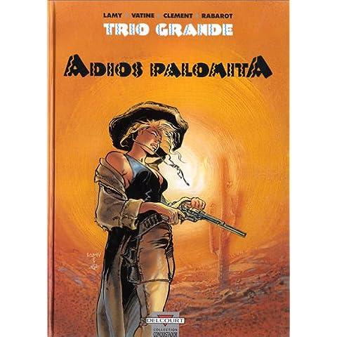 Trio Grande, Tome 1 : Adios Palomita (Conquistador)