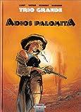 Trio Grande, Tome 1 : Adios Palomita