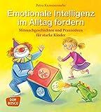 Emotionale Intelligenz im Alltag fördern: Mitmachgeschichten und Praxisideen für starke Kinder