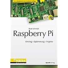 Raspberry Pi: Einstieg • Optimierung • Projekte (HardwareHacks Edition)