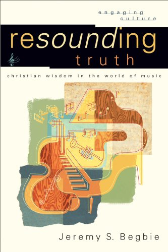 Resounding Truth (Engaging Culture): Christian Wisdom in the World of Music (English Edition) (Amazon Music Für Ipod)