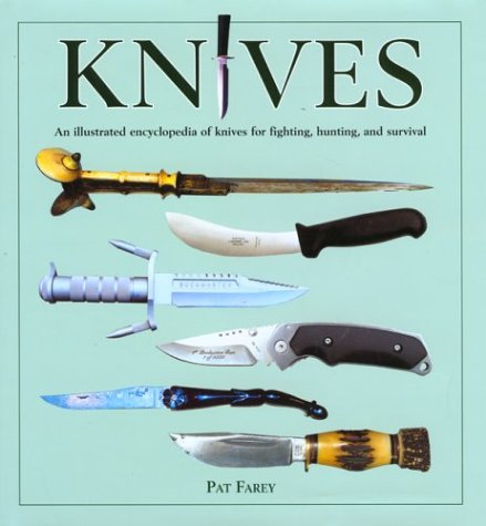 Knives: An Illustrated Encyclopedia of Knives for Fighting, Hunting, and Survival por Will Fowler