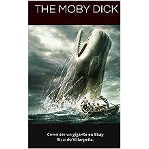 The Moby Dick: o como ser un gigante en Ebay