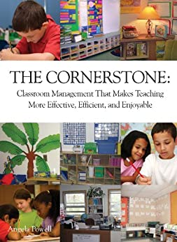 The Cornerstone: Classroom Management That Makes Teaching More Effective, Efficient, and Enjoyable (English Edition) par [Watson, Angela Powell]