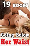 Going Below Her Waist (19 Short Stories - Romance Bundle Collection)