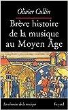 Brève histoire de la musique au Moyen-Age de Olivier Cullin ( 15 octobre 2002 )