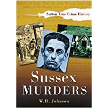 Sussex Murders (In Old Photographs)