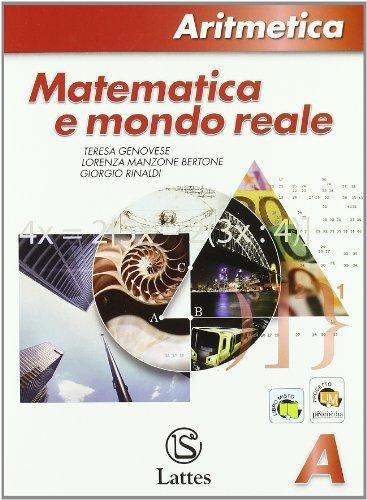 Matematica e mondo reale. Aritmetica A. Con tavole numeriche. Con espansione online. Per la Scuola media