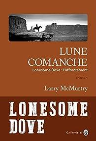 Lune Comanche, Lonesome Dove : L'affrontement