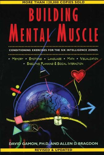 Building Mental Muscle: Conditioning Exercises for the Six Intelligence Zones (Brain Waves Books) por Allen D. Bragdon