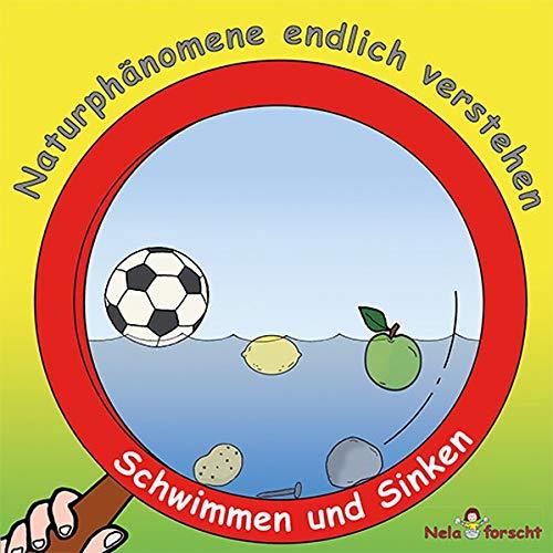 Naturphänomene endlich verstehen - Schwimmen und Sinken