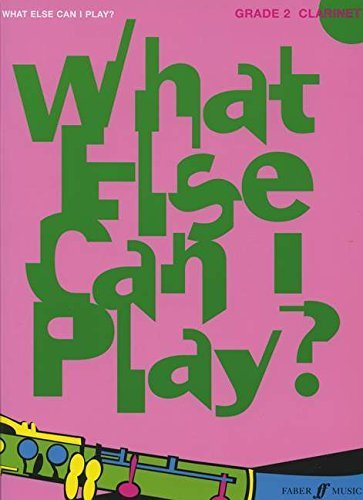 What Else Can I Play? Clarinet Grade 2 by Various ( 1900 ) Paperback