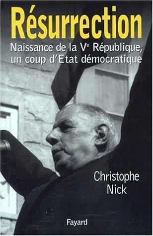 Résurrection : Naissance de la Ve République, un coup d'Etat démocratique