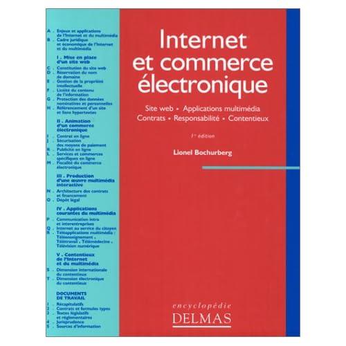 Internet et commerce électronique. Site Web - Applications multimédia - Contrats - Responsabilité - Contentieux