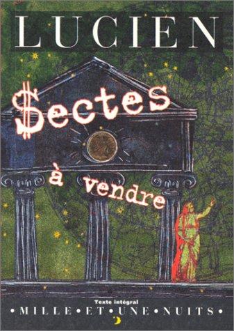 Sectes à vendre par Lucien de Samosate
