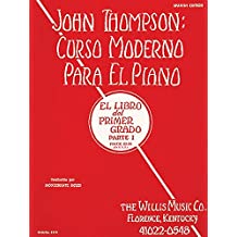 John Thompson\'s Modern Course for the Piano (Curso Moderno) - First Grade, Part 1 (Spanish): First Grade, Part 1 - Spanish