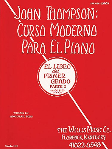 John Thompson's Modern Course for the Piano (Curso Moderno) - First Grade, Part 1 (Spanish): First Grade, Part 1 - Spanish por John Thompson